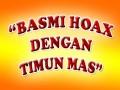 """BASMI HOAX DENGAN """"TIMUN MAS"""""""