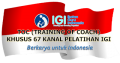 TOC (TRAINING OF COACH) KHUSUS 67 KANAL PELATIHAN IGI