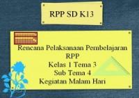 Rencana Pelaksanaan Pembelajaran RPP K13 Kelas 1 Tema 3 Sub Tema 4 Kegiatan Malam Hari