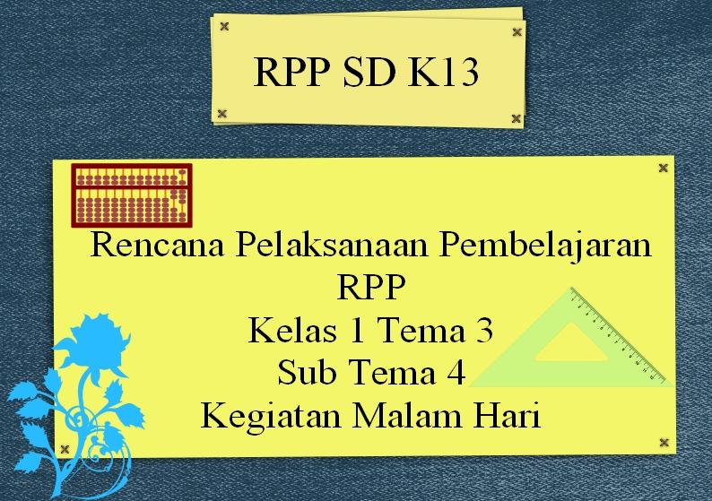 Rencana Pelaksanaan Pembelajaran Rpp K13 Kelas 1 Tema 3 Sub Tema 4 Kegiatan Malam Hari Manajemen Pendidikan Net