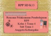 Rencana Pelaksanaan Pembelajaran RPP K13 Kelas 1 Tema 4 Sub Tema 1 Anggota Keluargaku